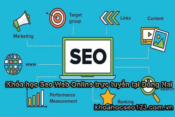 Khóa học Seo Web Online trực tuyến tại Đồng Nai