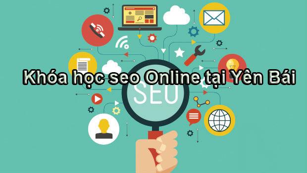 Khóa học Seo Web Online trực tuyến tại Yên Bái